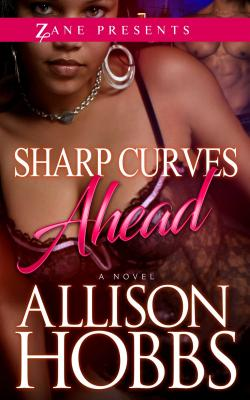 Click for more detail about Sharp Curves Ahead: A Novel by Allison Hobbs