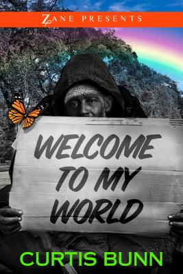 Click for more detail about Welcome to My World: A Novel by Curtis Bunn
