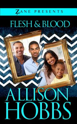 Click for more detail about Flesh and Blood: A Novel by Allison Hobbs
