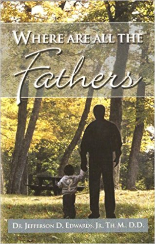 Click for more detail about Where Are All The Fathers by Jeff Edwards