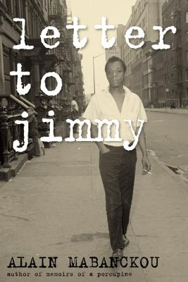 Click for more detail about Letter to Jimmy by Alain Mabanckou
