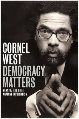 Click for more detail about Democracy Matters: Winning the Fight Against Imperialism by Cornel West