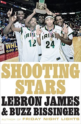 Click for more detail about Shooting Stars by Lebron James and Buzz Bissinger