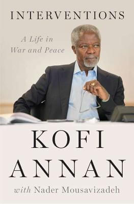 Click for more detail about Interventions: A Life in War and Peace by Kofi Annan