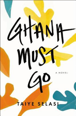 Discover other book in the same category as Ghana Must Go by Taiye Selasi