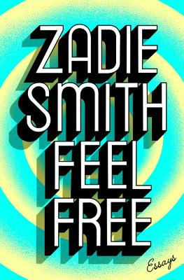 Click for more detail about Feel Free: Essays by Zadie Smith