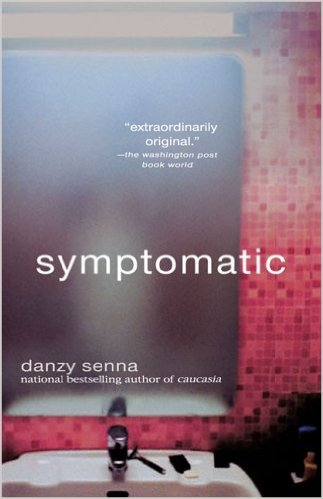 Click for more detail about Symptomatic by Danzy Senna