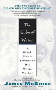 Click for more detail about The Color of Water: A Black Man's Tribute to His White Mother, 10th Anniversary Edition by James McBride