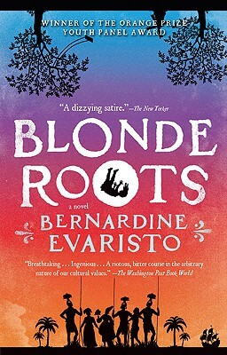 Click for more detail about Blonde Roots by Bernardine Evaristo