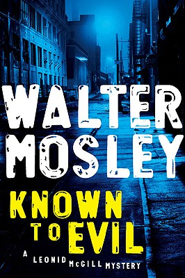 Click for more detail about Known To Evil (Leonid Mcgill, Book 2) by Walter Mosley