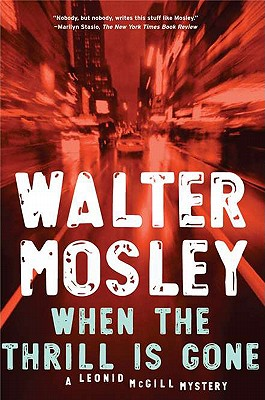 Click for more detail about When The Thrill Is Gone (Leonid Mcgill) by Walter Mosley