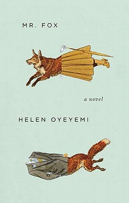 Click for more detail about Mr. Fox by Helen Oyeyemi