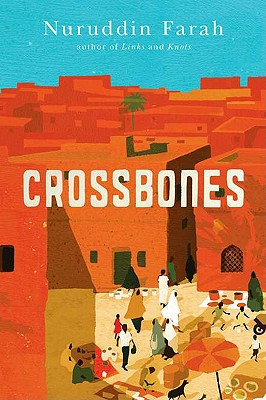 Click for more detail about Crossbones by Nuruddin Farah