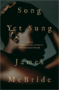 Click for more detail about Song Yet Sung by James McBride