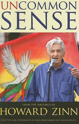 Click for more detail about Uncommon Sense: From the Writings of Howard Zinn by Howard Zinn