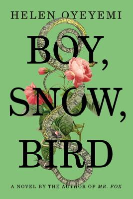 Photo of Go On Girl! Book Club Selection January 1994 – Selection Boy, Snow, Bird: A Novel by Helen Oyeyemi