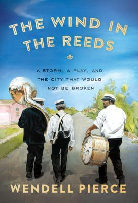 Click for a larger image of The Wind in the Reeds: A Storm, A Play, and the City That Would Not Be Broken