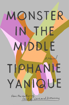 Click for more detail about Monster in the Middle by Tiphanie Yanique