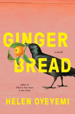 Click for more detail about Gingerbread: A Novel by Helen Oyeyemi