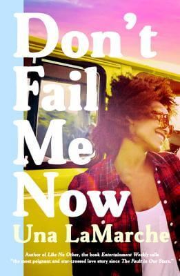 Click for more detail about Don't Fail Me Now by Una LaMarche