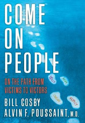 Click for more detail about Come On, People: On The Path From Victims To Victors by Bill Cosby