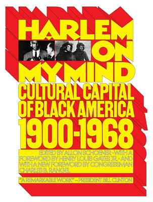 Click for more detail about Harlem on My Mind: Cultural Capital of Black America, 1900-1968 by Allon Schoener