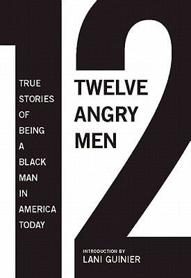 Click for a larger image of 12 Angry Men: True Stories Of Being A Black Man In America Today