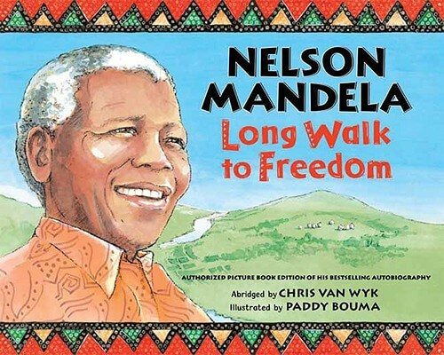 Click for more detail about Nelson Mandela: Long Walk To Freedom by Chris van Wyk