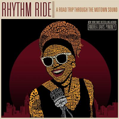 Click for more detail about Rhythm Ride: A Road Trip Through the Motown Sound by Andrea Davis Pinkney