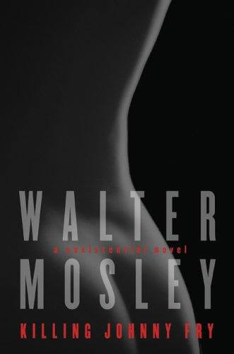 Click for more detail about Killing Johnny Fry: A Sexistential Novel by Walter Mosley