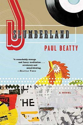 Click for more detail about Slumberland: A Novel by Paul Beatty