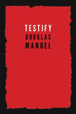 Click for more detail about Testify by Douglas Manuel