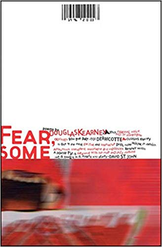 Click for more detail about Fear, Some by Douglas Kearney