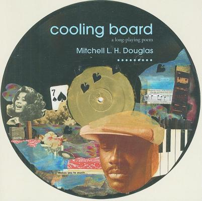 Click for more detail about Cooling Board: A Long Playing Poem by Mitchell L.H. Douglas