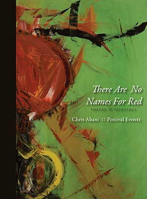 Click for more detail about There Are No Names for Red by Chris Abani