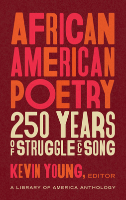 Click for more detail about African American Poetry: 250 Years of Struggle & Song by Kevin Young