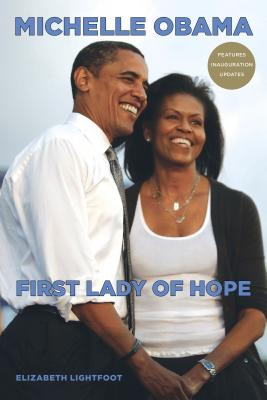 Click for more detail about Michelle Obama: First Lady Of Hope by Elizabeth Lightfoot