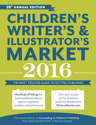 Click for more detail about Children's Writer's & Illustrator's Market: The Most Trusted Guide to Getting Published (2016) by Chuck Sambuchino