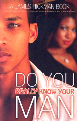 Click for more detail about Do You Really Know Your Man? by James Hickman