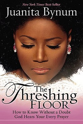 Click for more detail about The Threshing Floor by Juanita Bynum