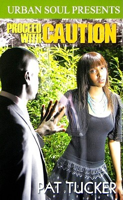 Book Cover Proceed With Caution (Urban Soul) by Pat Tucker
