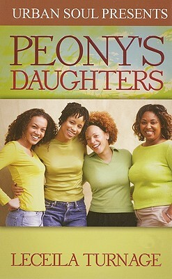 Click for more detail about Peony's Daughters (Urban Soul) by Leceila Turnage