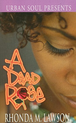 Click for more detail about A Dead Rose (Urban Soul) by Rhonda M. Lawson