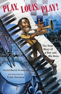Book Cover Play, Louis, Play!: The True Story of a Boy and His Horn by Muriel Harris Weinstein