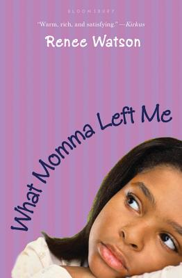 Click for more detail about What Momma Left Me by Renée Watson
