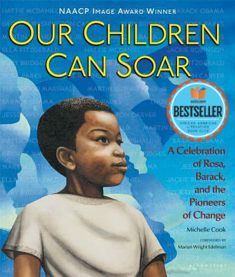 Click for a larger image of Our Children Can Soar: A Celebration Of Rosa, Barack, And The Pioneers Of Change