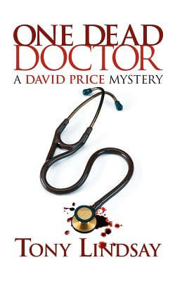 Click for more detail about One Dead Doctor (David Price Mystery) by Tony Lindsay