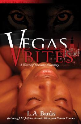 Click for more detail about Vegas Bites: A Werewolf Romance Anthology (Noire Allure) by L. A. Banks (Leslie Esdaile Banks), J. M. Jeffries, Seressia Glass, and Natalie Dunbar