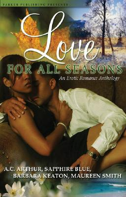 Click for more detail about Love for All Seasons by A. C. Arthur, Barbara Keaton, Sapphire Blue, and Maureen Smith
