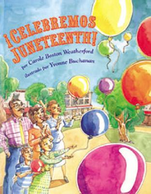 Click for more detail about Celebremos Juneteenth (Spanish Edition) by Carole Boston Weatherford